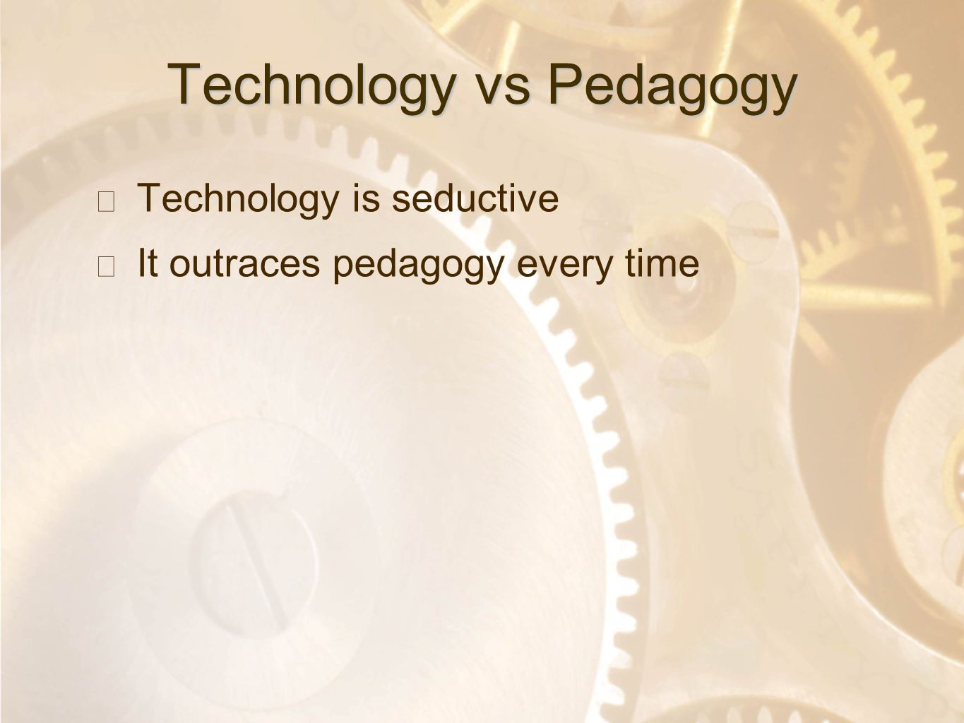 Option 2: Title font colour R- 255 G- 255 B- 153 Bullet font colour R- 0 G - 51 B - 102 Technology vs Pedagogy ★ Technology is seductive ★ It outraces