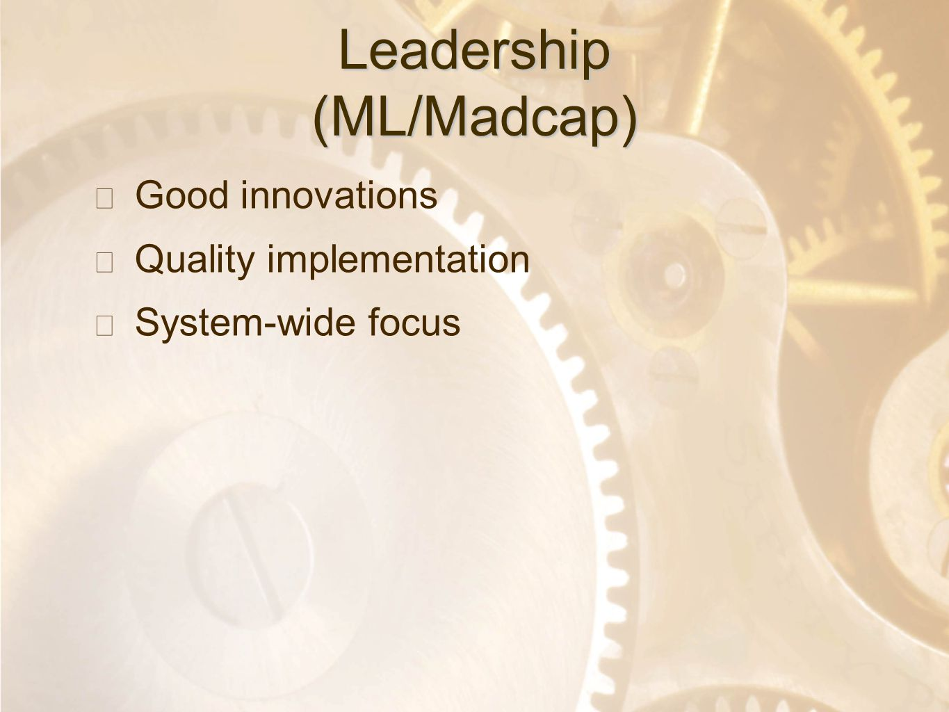 Option 2: Title font colour R- 255 G- 255 B- 153 Bullet font colour R- 0 G - 51 B - 102 Leadership (ML/Madcap) ★ Good innovations ★ Quality implementa