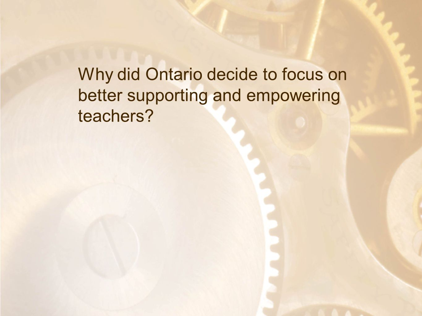 Option 2: Title font colour R- 255 G- 255 B- 153 Bullet font colour R- 0 G - 51 B - 102 Why did Ontario decide to focus on better supporting and empow