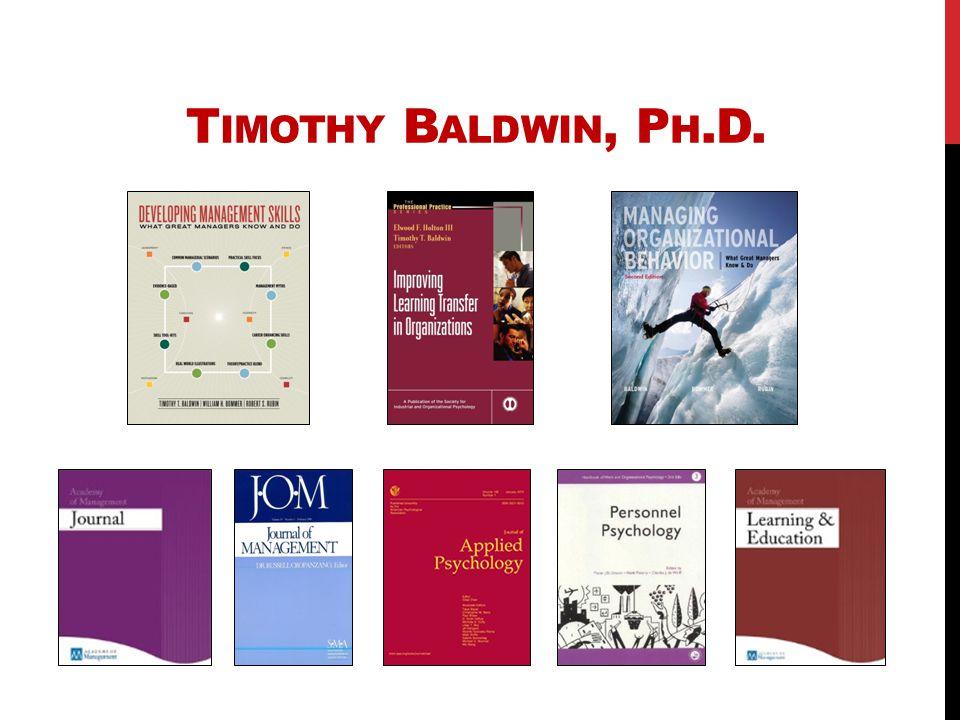 T IMOTHY B ALDWIN, P H.D.