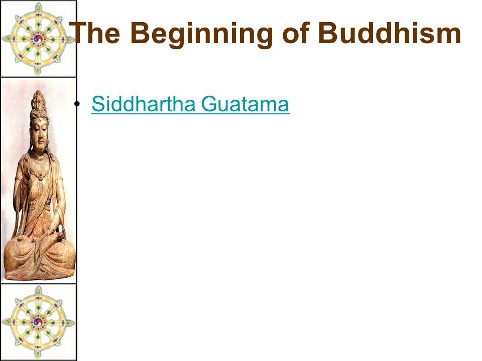 The Beginning of Buddhism Siddhartha Guatama