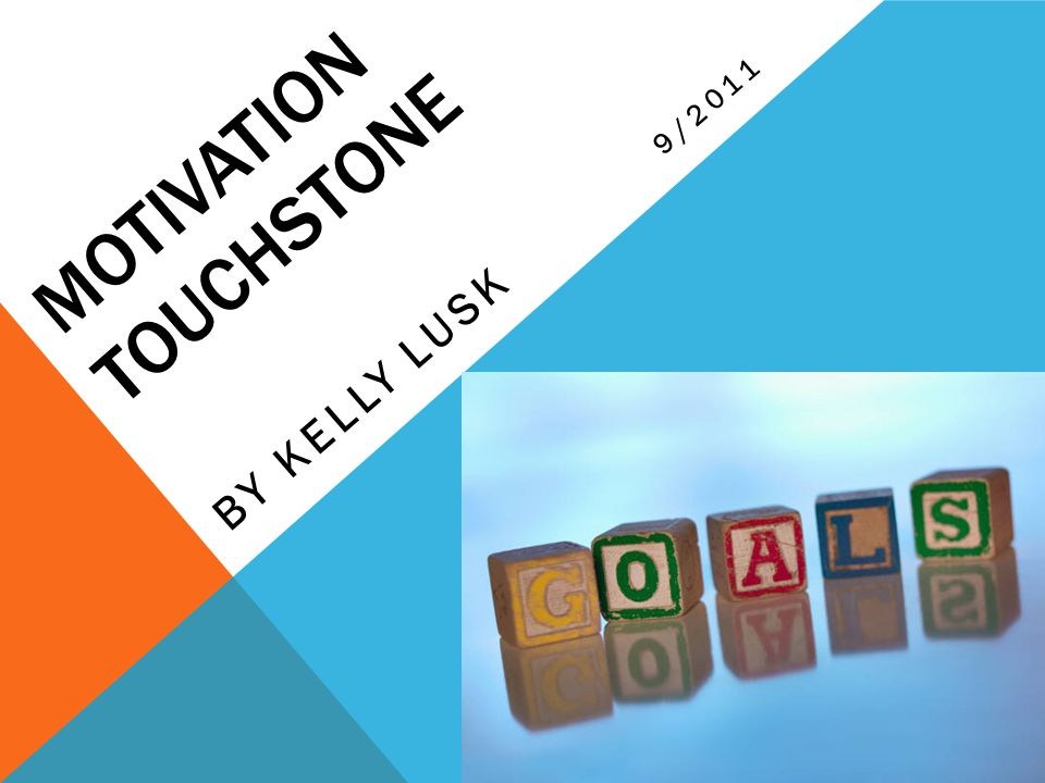 MOTIVATION TOUCHSTONE BY KELLY LUSK 9/2011