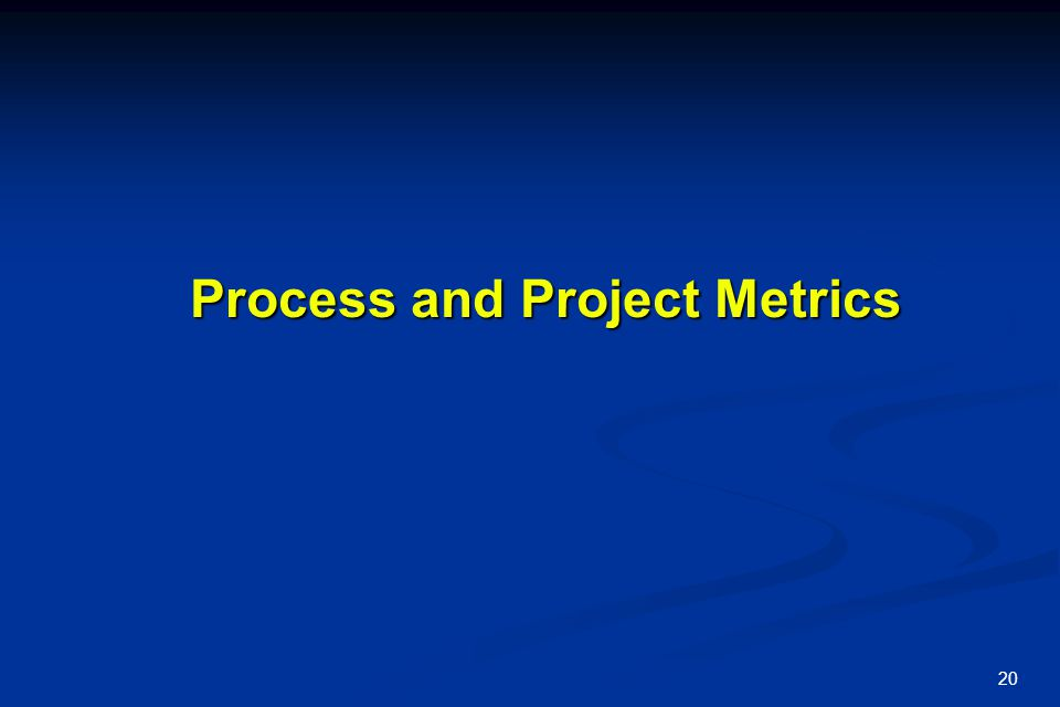 20 Process and Project Metrics