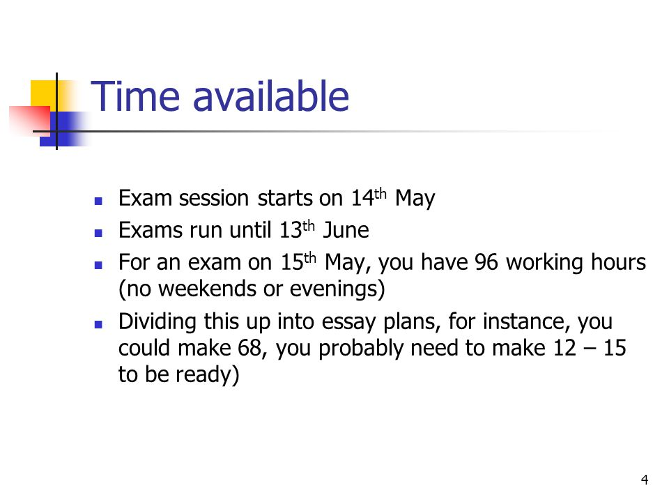 5 Time available Planning – divide time based on the scheduling of your exams Where possible focus on the next exam in the few days leading up to it In an 8 hour day, break time up into 1.5 hour blocks, working on answering different questions