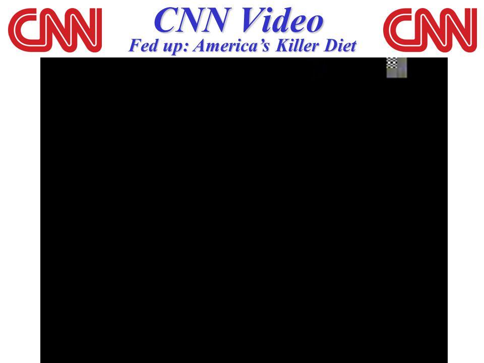 CNN Video Fed up: America's Killer Diet