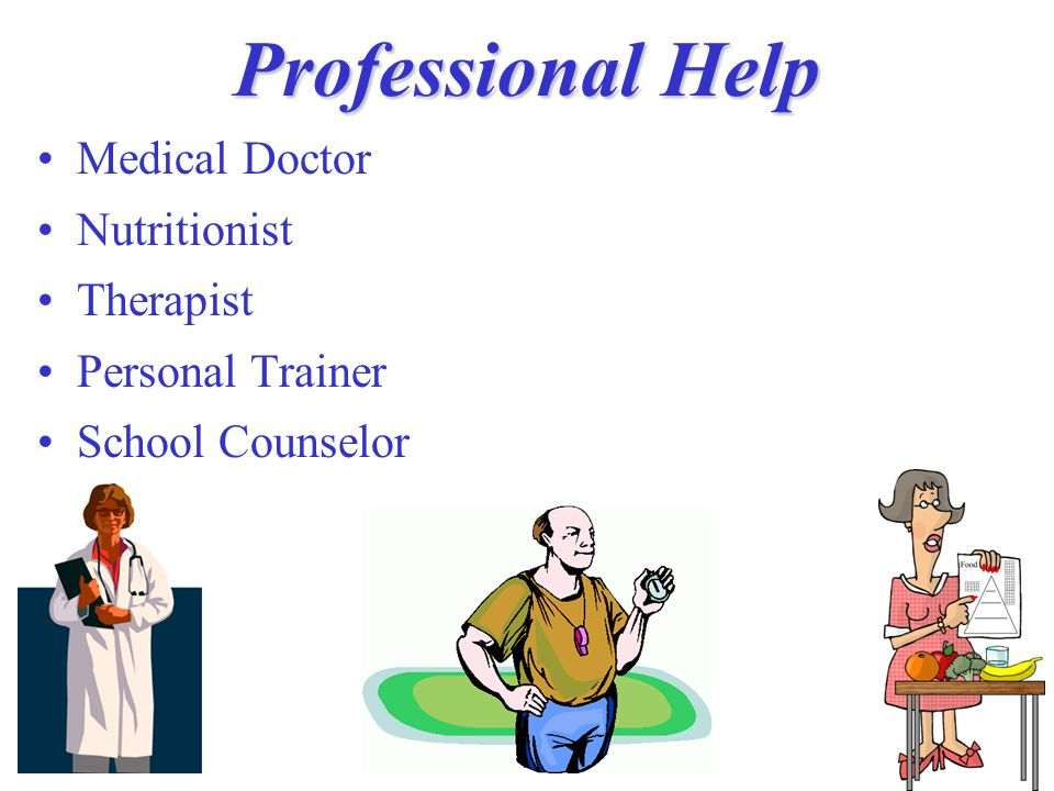 Professional Help Medical Doctor Nutritionist Therapist Personal Trainer School Counselor