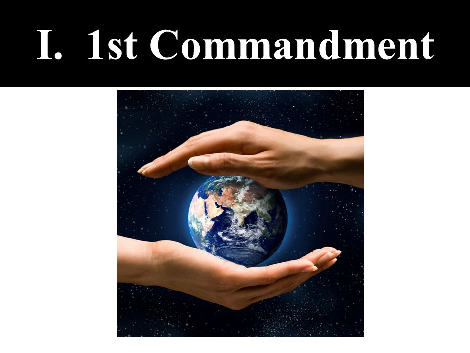 I. 1st Commandment