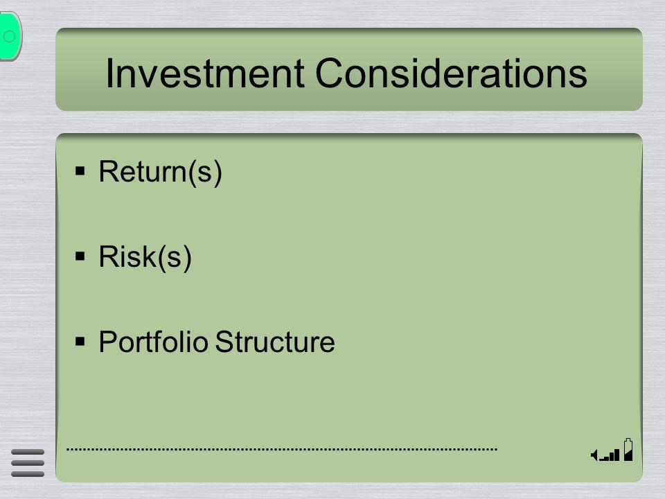 Investment Considerations  Return(s)  Risk(s)  Portfolio Structure