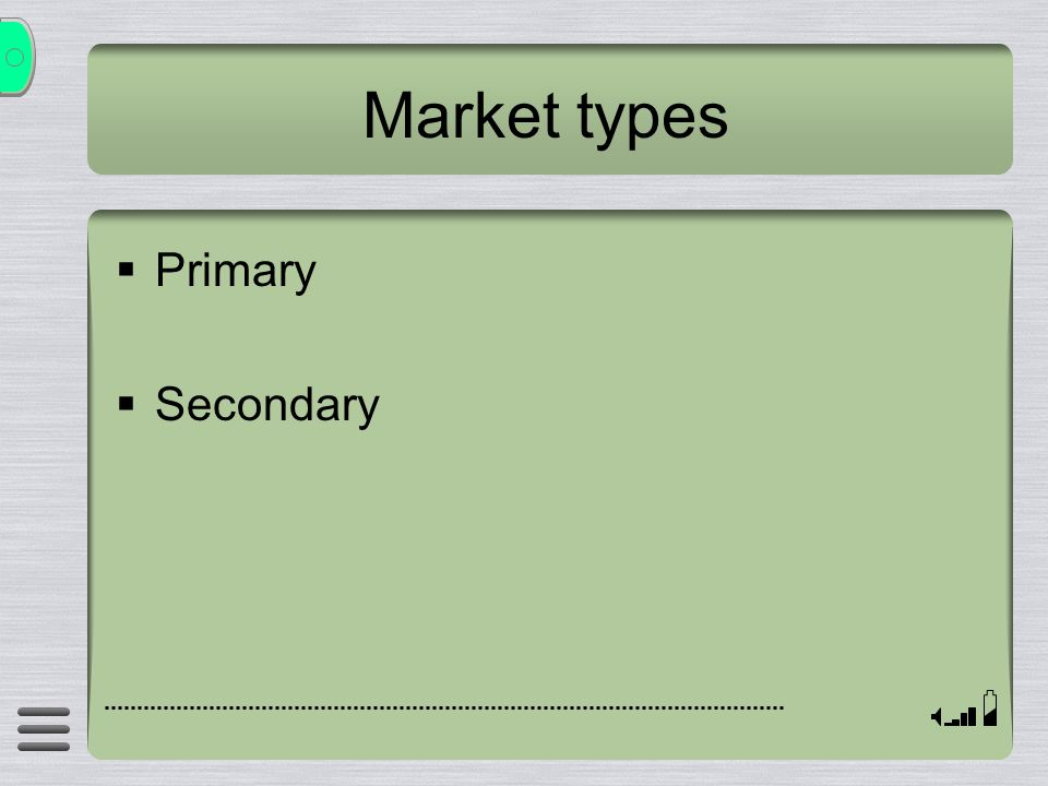 Market types  Primary  Secondary