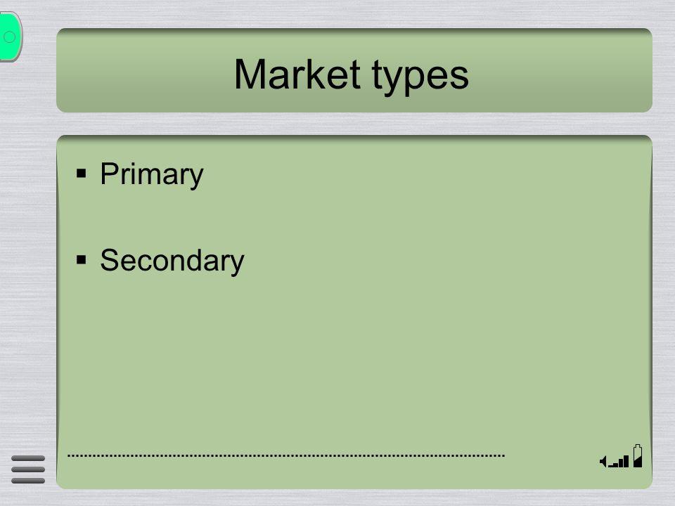 Market types  Primary  Secondary