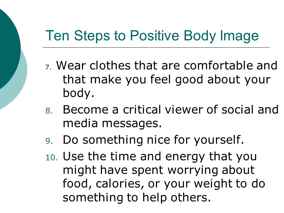 Ten Steps to Positive Body Image 7.