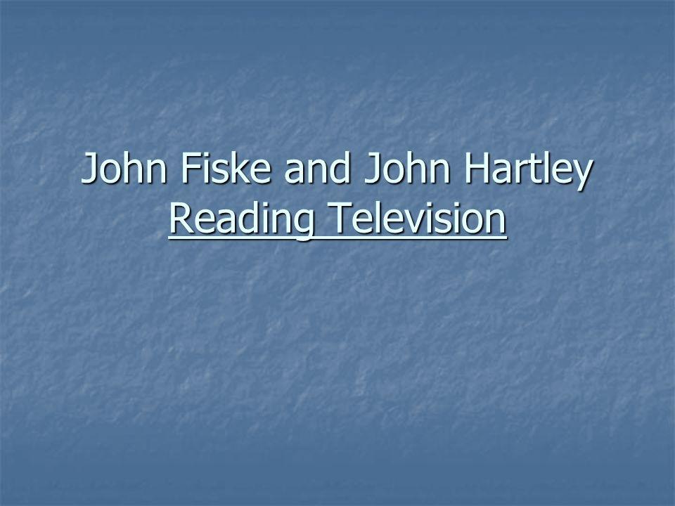 John Fiske and John Hartley Reading Television