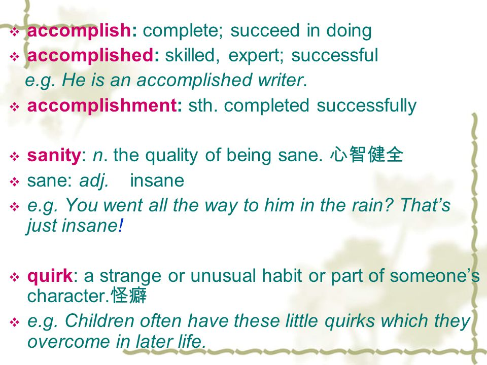  accomplish: complete; succeed in doing  accomplished: skilled, expert; successful e.g.