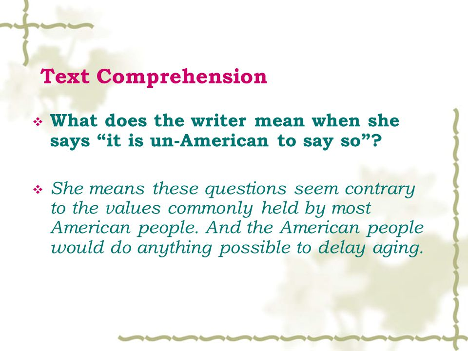Text Comprehension  What does the writer mean when she says it is un-American to say so .