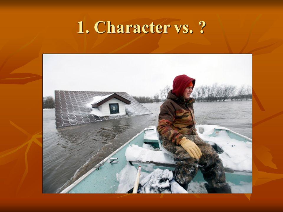 1. Character vs. ?