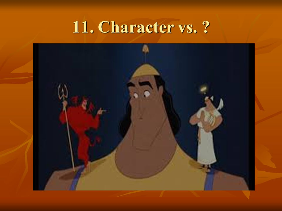 11. Character vs. ?