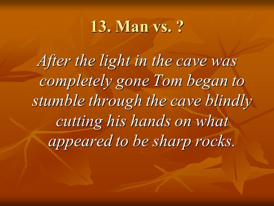 13.Man vs.