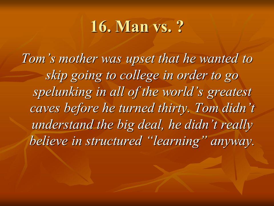 16.Man vs.