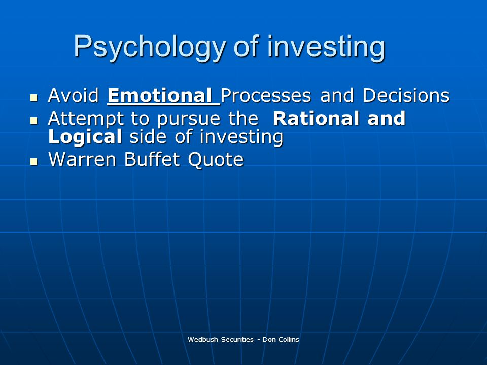 Wedbush Securities - Don Collins Psychology of investing Avoid Emotional Processes and Decisions Avoid Emotional Processes and Decisions Attempt to pu
