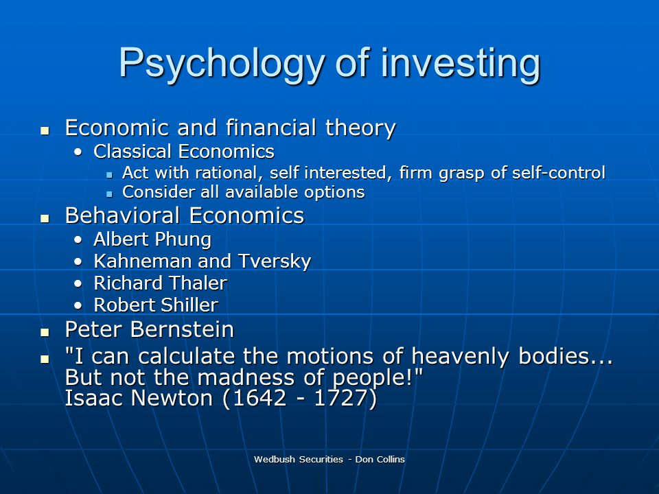 Wedbush Securities - Don Collins Psychology of investing Economic and financial theory Economic and financial theory Classical EconomicsClassical Econ