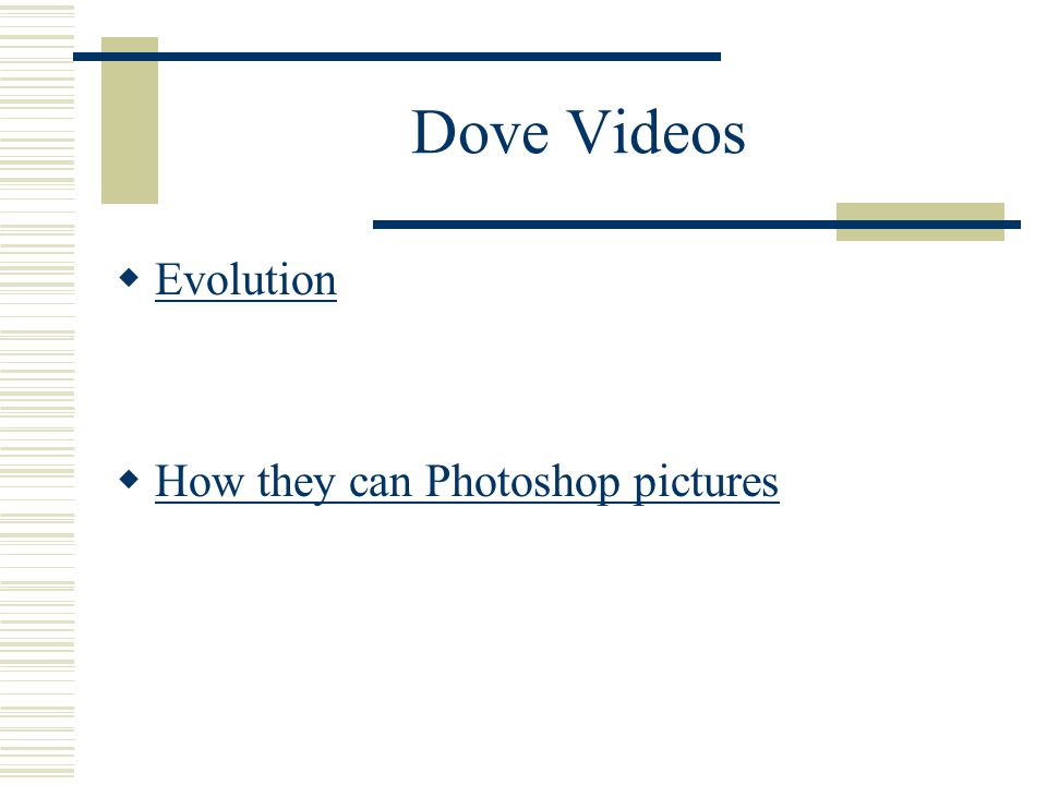 Dove Videos  Evolution Evolution  How they can Photoshop pictures How they can Photoshop pictures