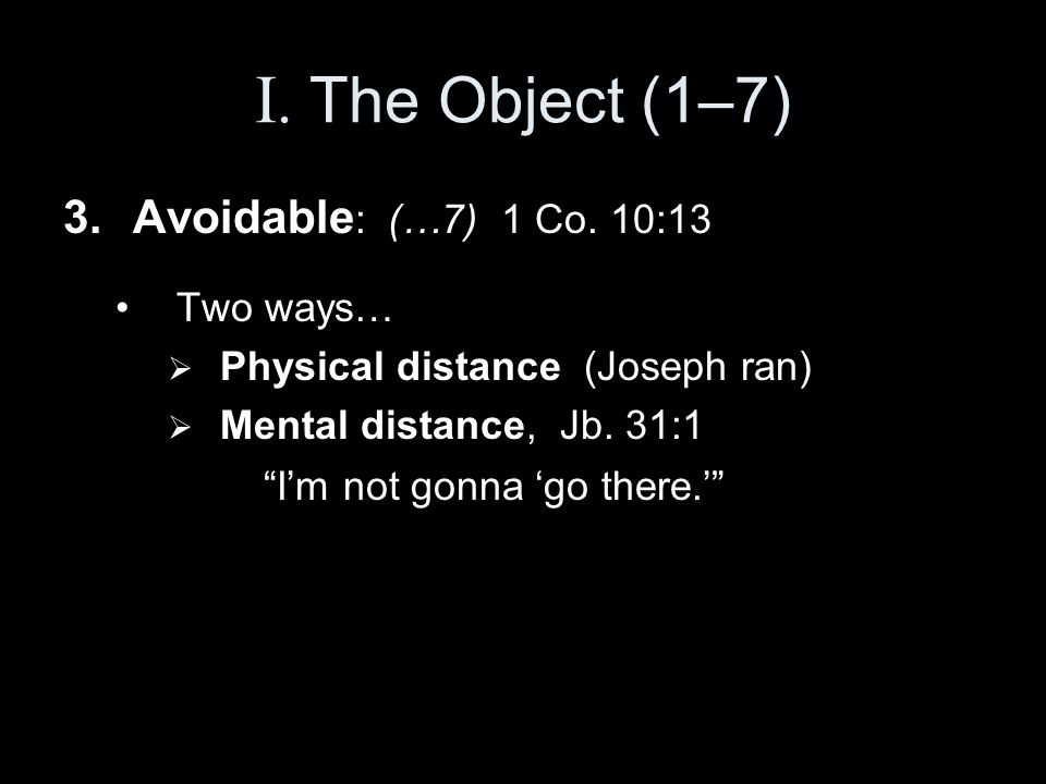 I. The Object (1–7) 3.Avoidable : (…7) 1 Co.