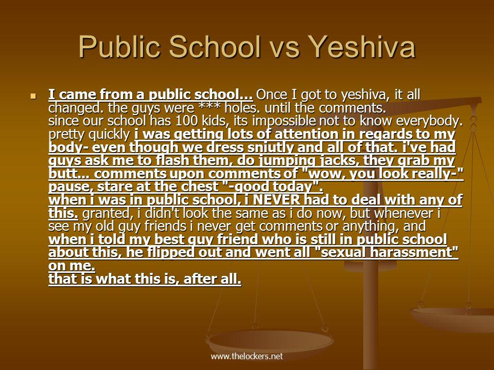 www.thelockers.net Public School vs Yeshiva I came from a public school… Once I got to yeshiva, it all changed.