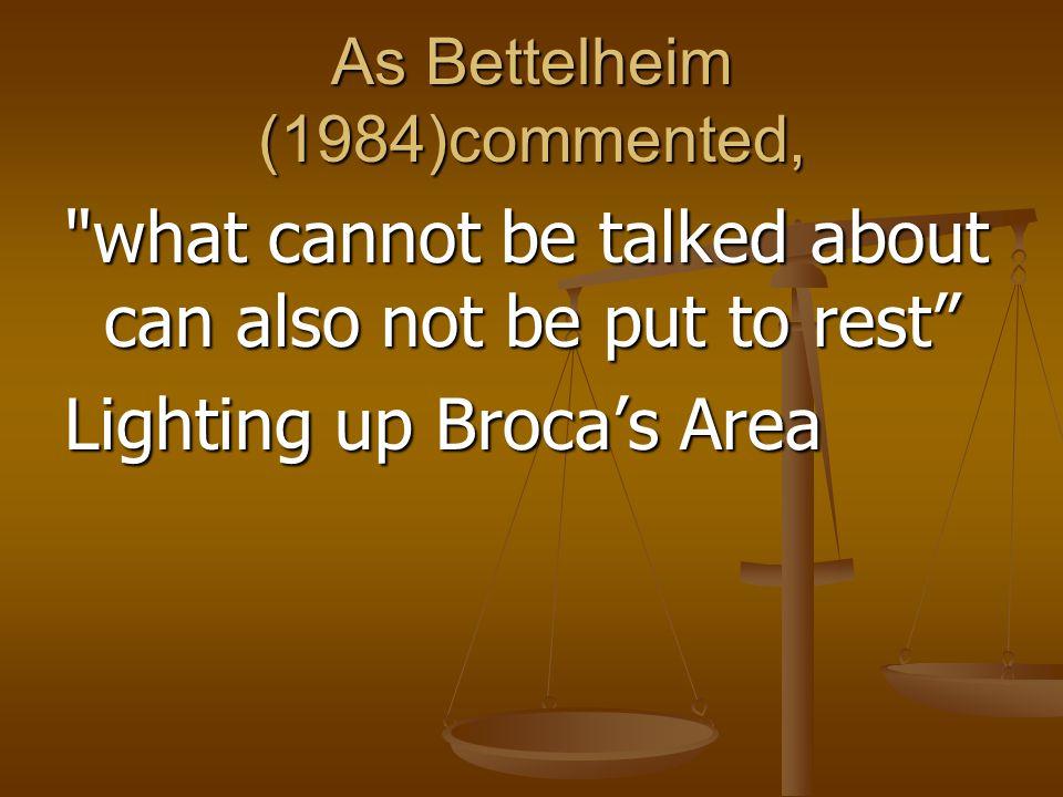 As Bettelheim (1984)commented,