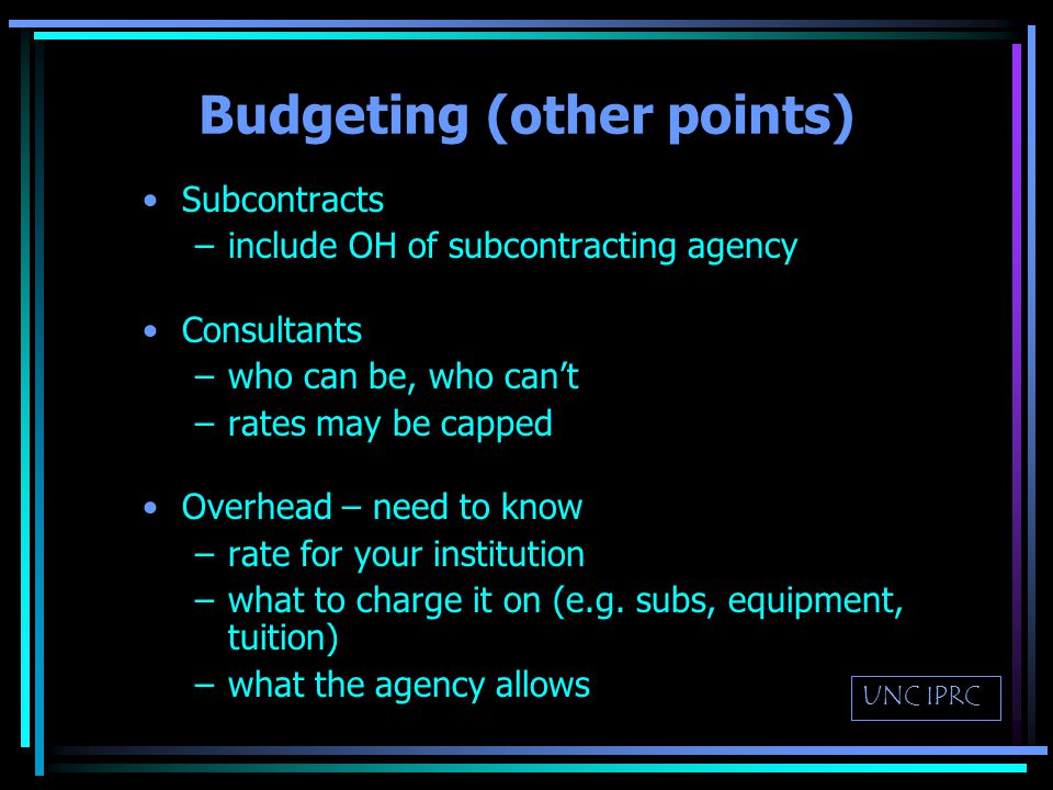 Preparing the Budget Anticipate needs in every element Must be realistic (not too big, not too small) Anticipate raises and timeline Enough for principal investigator Be sure to budget in appropriate categories, e.g.