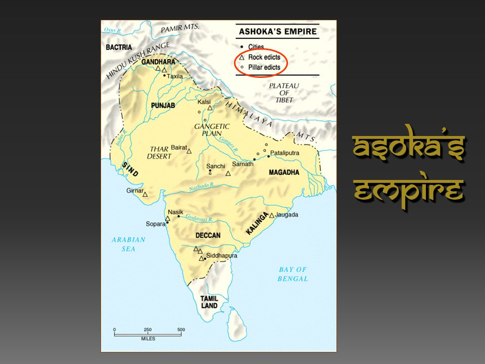Asoka (304 – 232 BCE)  Religious conversion after the gruesome battle of Kalinga in 262 BCE.  Dedicated his life to Buddhism.  Built extensive road
