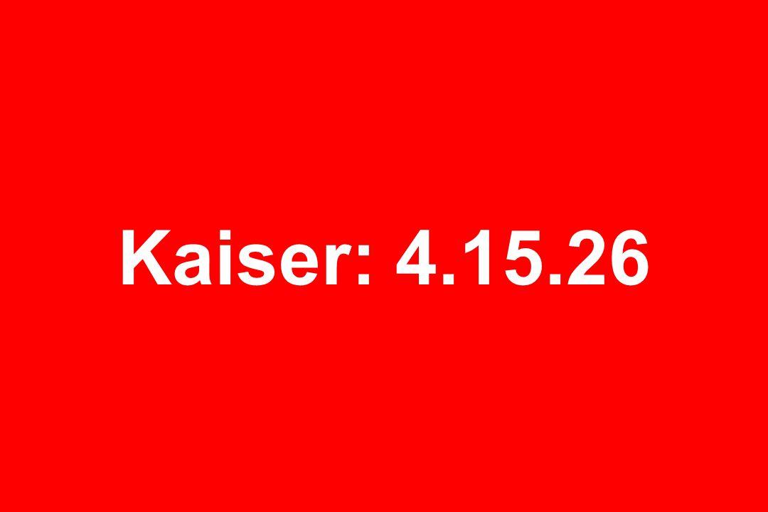 Kaiser: 4.15.26