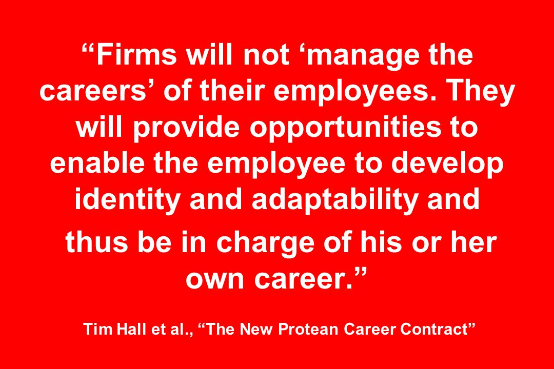 Firms will not 'manage the careers' of their employees.