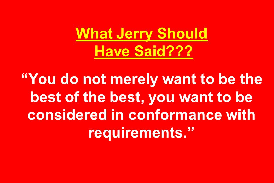 What Jerry Should Have Said .