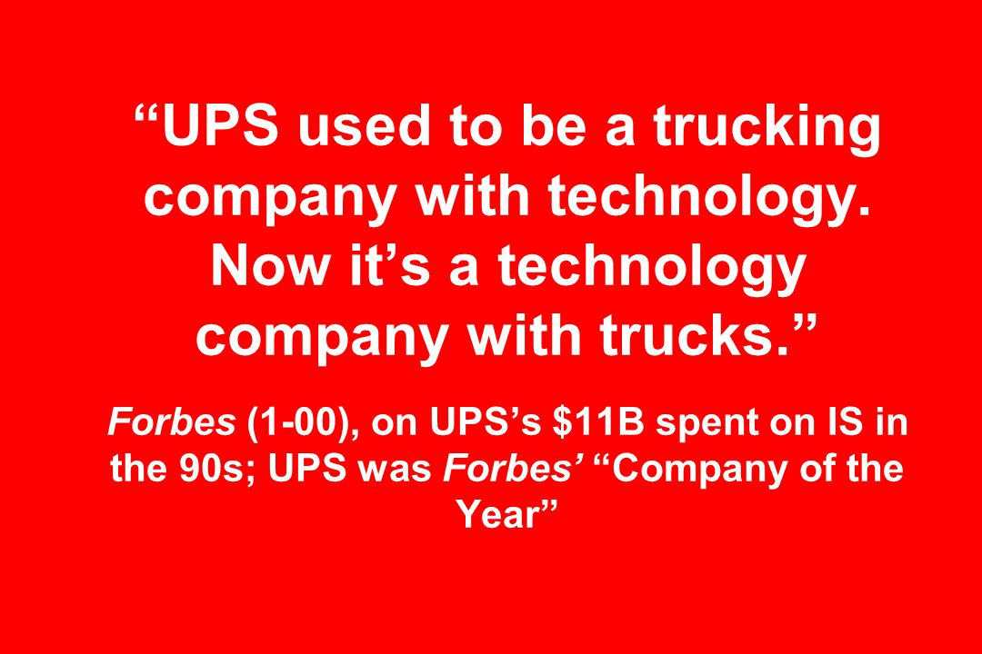 UPS used to be a trucking company with technology.