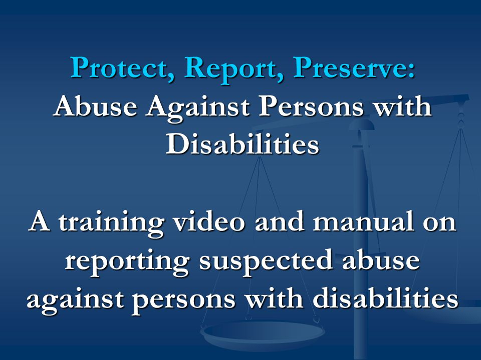 Protect, Report, Preserve File an Abuse Report Protect, Report, Preserve File an Abuse Report  In an emergency or if you suspect a crime has been committed Call 911  Report abuse and neglect to the DPPC Hotline 1-800-426-9009 V/TTY immediately