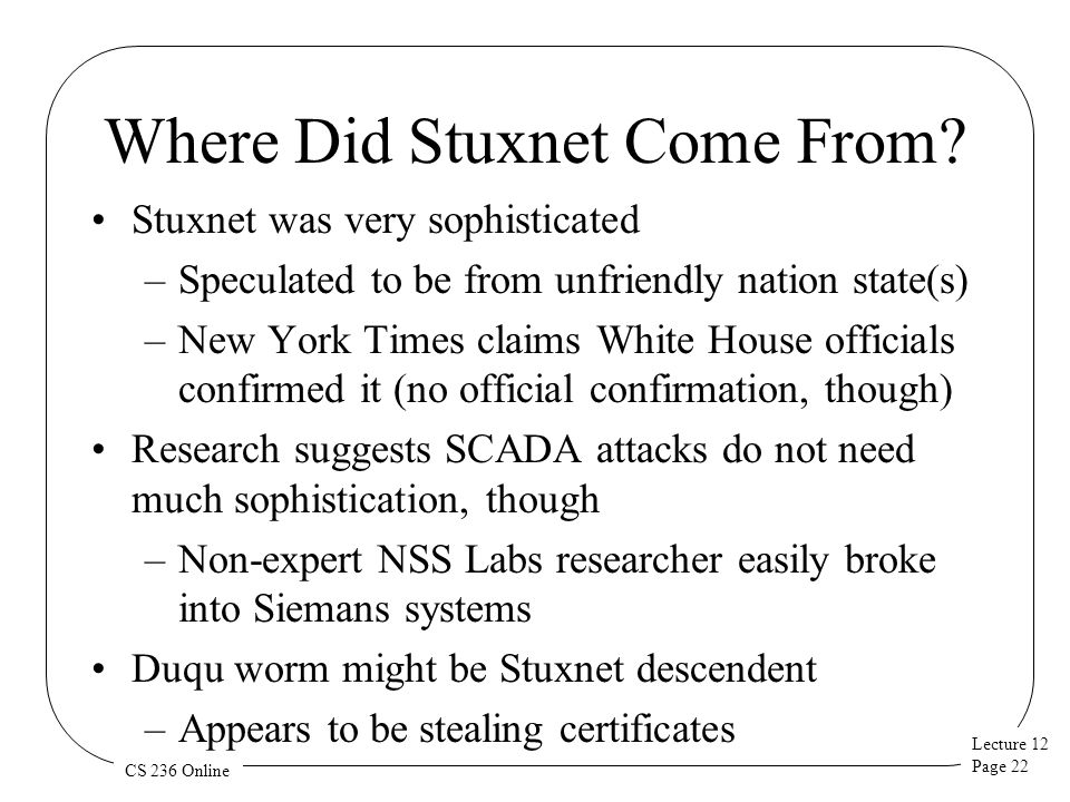 Lecture 12 Page 22 CS 236 Online Where Did Stuxnet Come From.