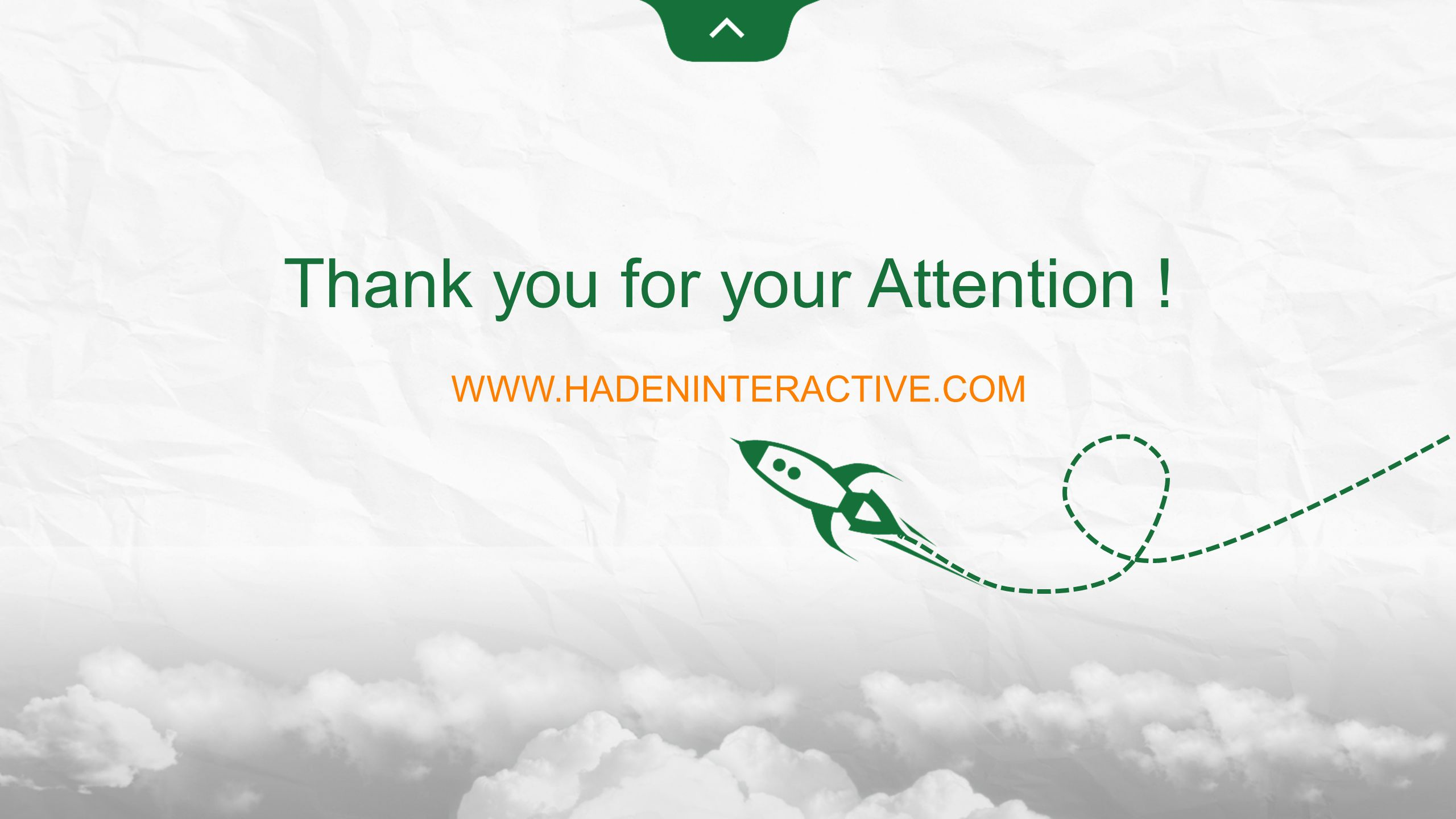 Thank you for your Attention ! WWW.HADENINTERACTIVE.COM