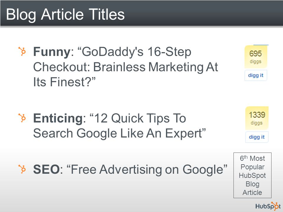 "Blog Article Titles Funny: ""GoDaddy's 16-Step Checkout: Brainless Marketing At Its Finest?"" Enticing: ""12 Quick Tips To Search Google Like An Expert"""