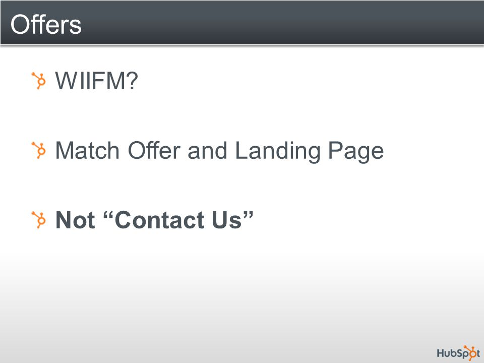 "Offers WIIFM? Match Offer and Landing Page Not ""Contact Us"""