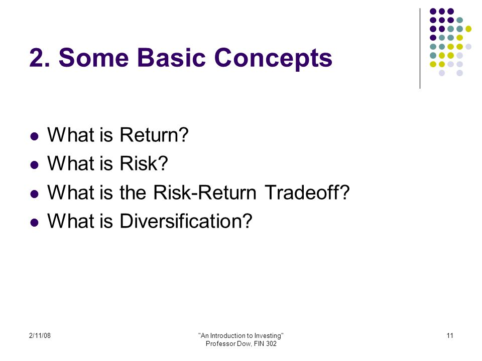 2/11/08 An Introduction to Investing Professor Dow, FIN 302 11 2.