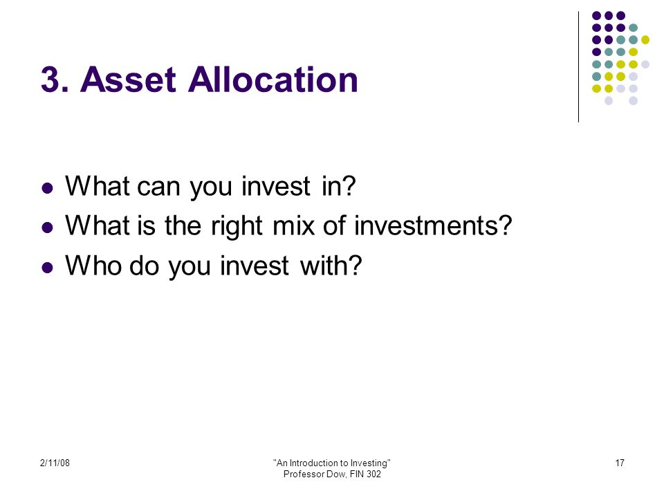2/11/08 An Introduction to Investing Professor Dow, FIN 302 17 3.