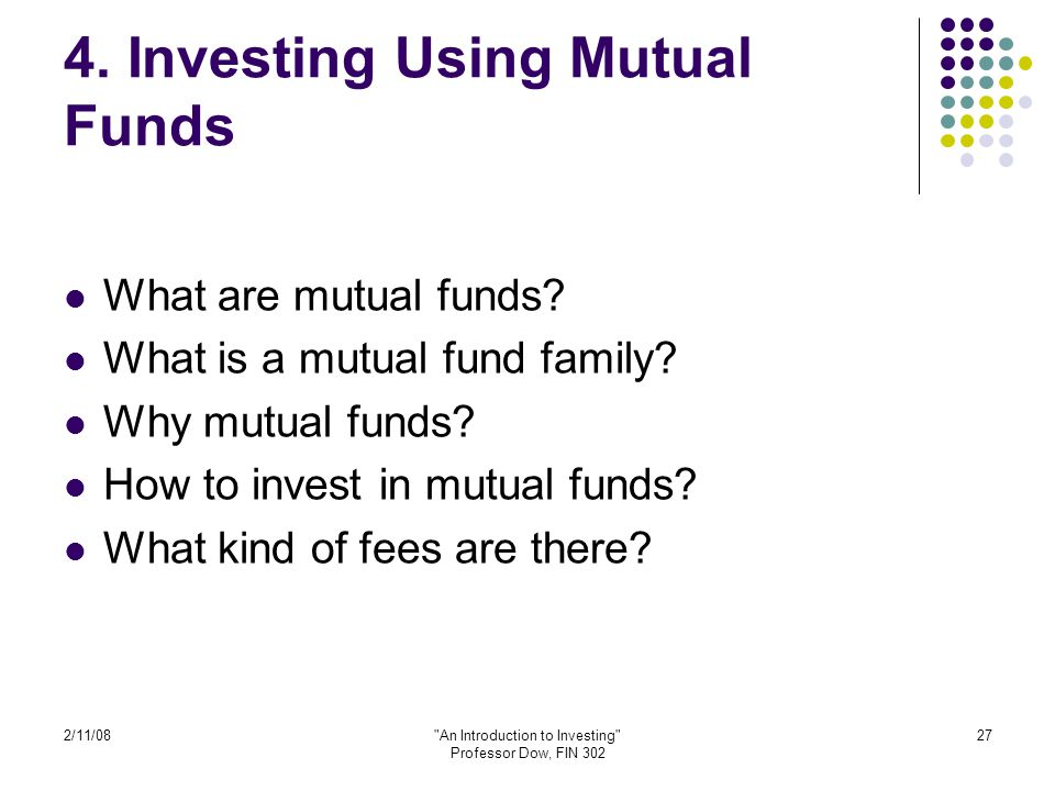 2/11/08 An Introduction to Investing Professor Dow, FIN 302 27 4.