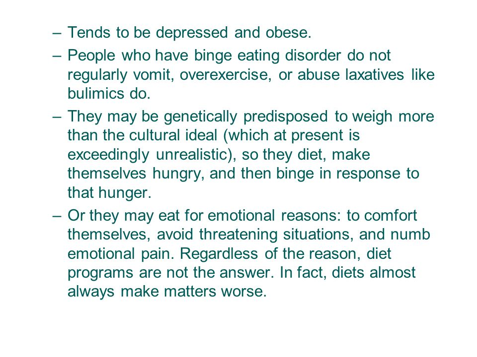 –Tends to be depressed and obese.