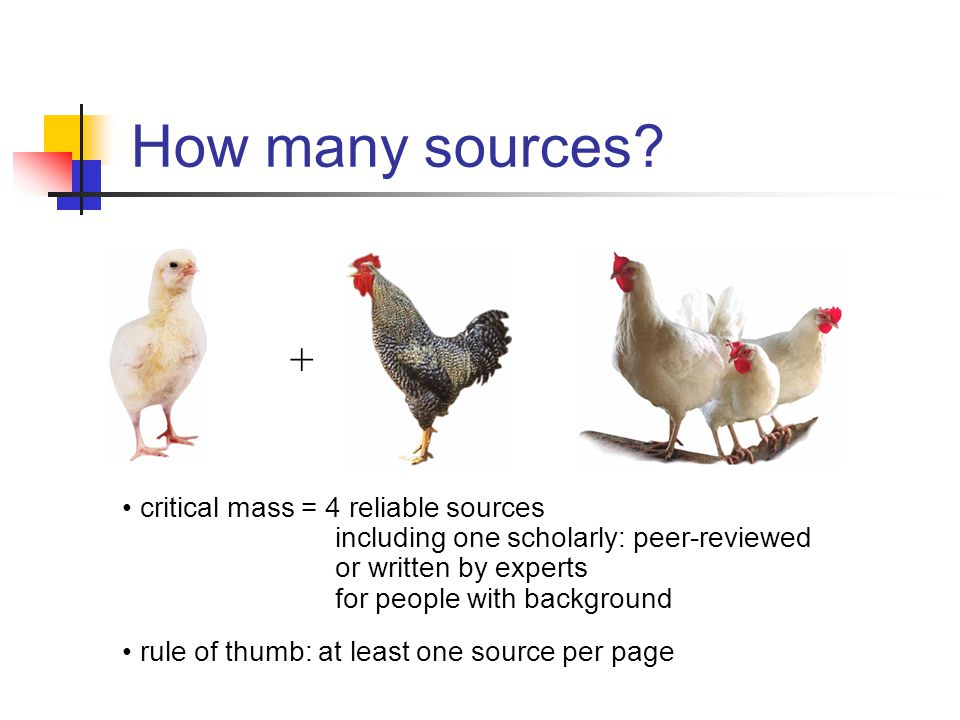 How many sources? + critical mass = 4 reliable sources including one scholarly: peer-reviewed or written by experts for people with background rule of