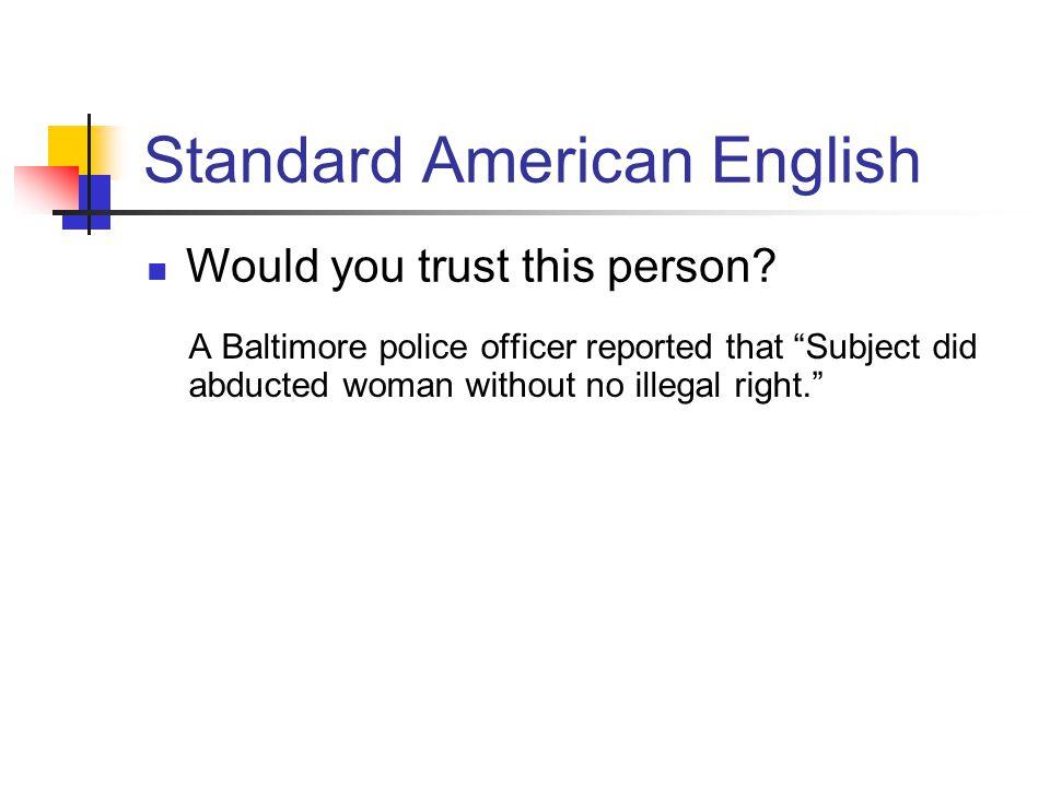 Standard American English  Correcting 20 common errors will correct 91.5% of all grammatical errors.