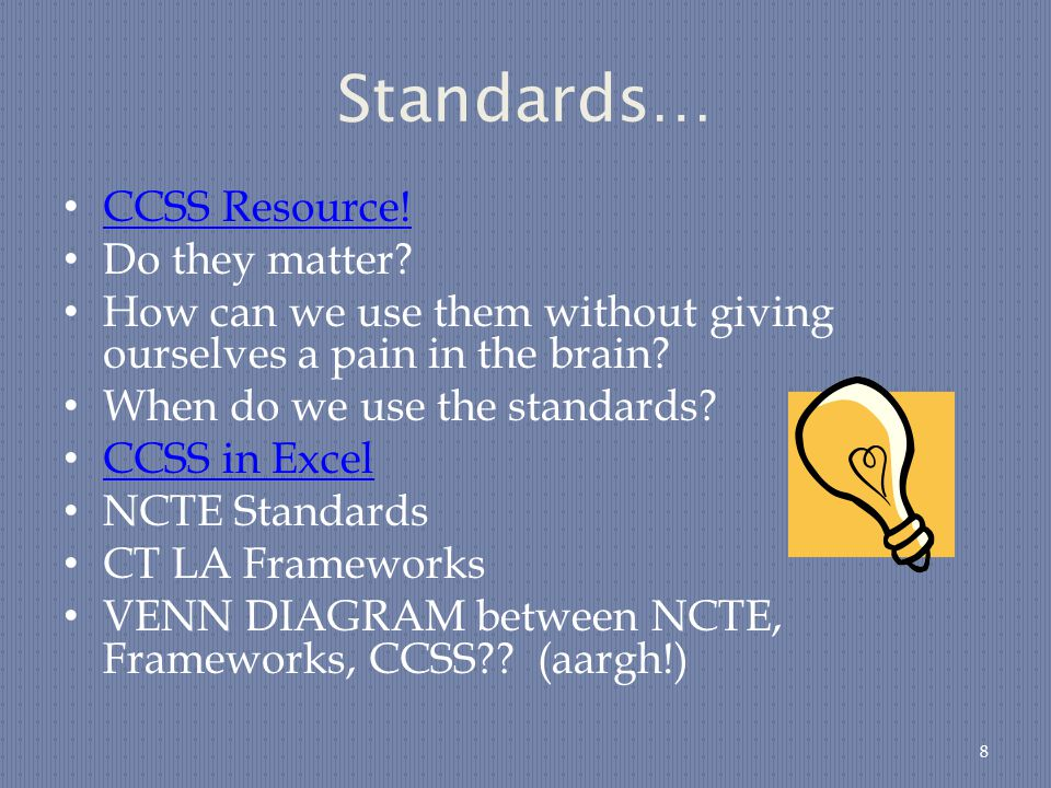 Standards… CCSS Resource. Do they matter.