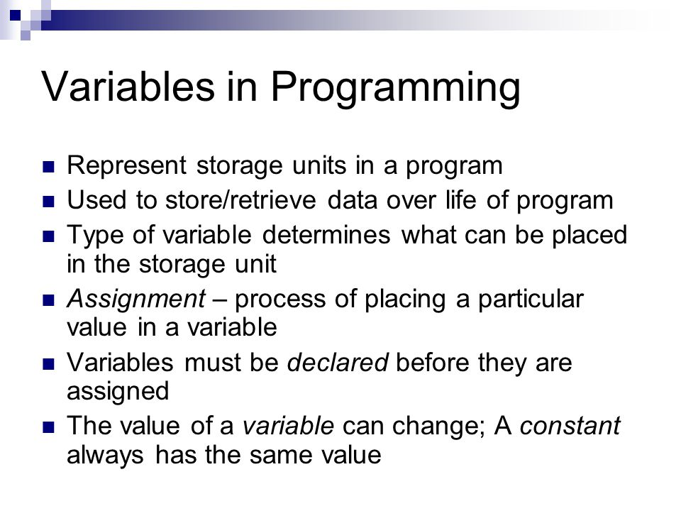 Declaring variables All variables must always be declared before the first executable instruction in a C program Variable declarations are always:  var_type var_name; int age; float annual_salary; double weight, height; /* multiple vars ok */ In most cases, variables have no meaningful value at this stage.