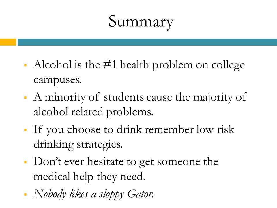 Summary  Alcohol is the #1 health problem on college campuses.