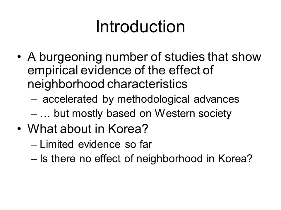 Neighborhood Characteristics Which neighborhood characteristics may have meaningful influence on the health of Koreans.