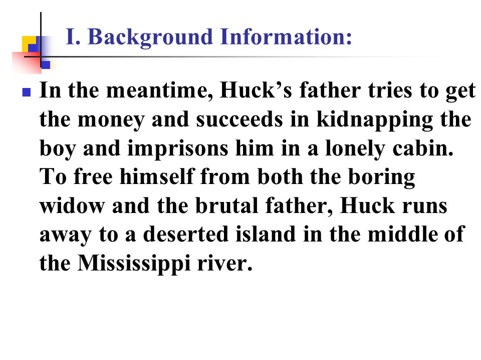 I. Background Information: 4. A brief outline of Huck Tom and Huck find the money.